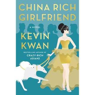 China Rich Girlfriend [Crazy Rich Asians #2] (Kevin Kwan)