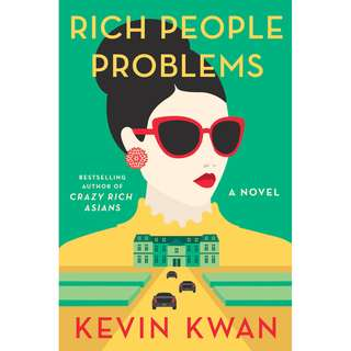 Rich People Problems [Crazy Rich Asians #3] (Kevin Kwan)