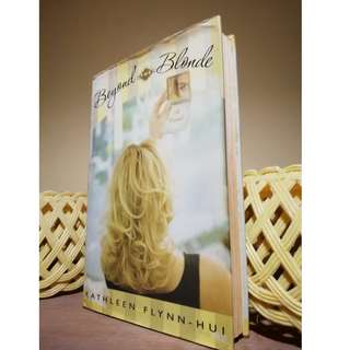 Beyond the Blonde by Kathleen Flynn-Hui (hardcover)