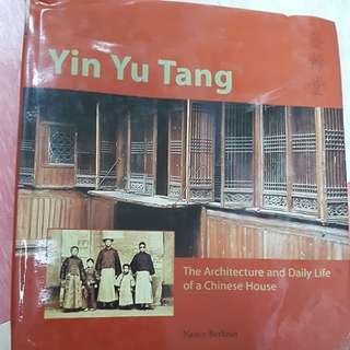 2003 book - Yin Yu Tang - The Architecture & daily life of a Chinese house