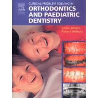 [E-Book] Clinical Problem Solving in Dentistry: Orthodontics and Paediatric Dentistry 2nd Edition by Declan Millett