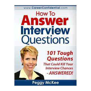 How to Answer Interview Questions: 101 Tough Interview Questions Kindle Edition by Peggy McKee  (Author)
