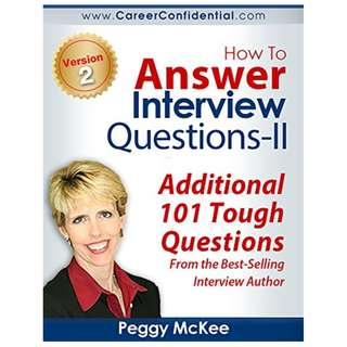 How To Answer Interview Questions - II Kindle Edition by Peggy McKee  (Author)
