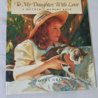 To My Daughter; With Love - A mother's memory book