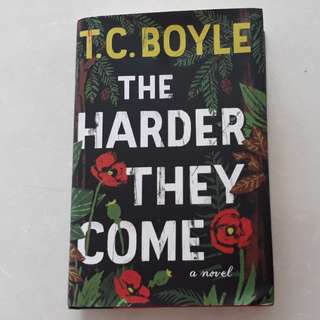 Novel: T.C. Boyle - The Harder They Come