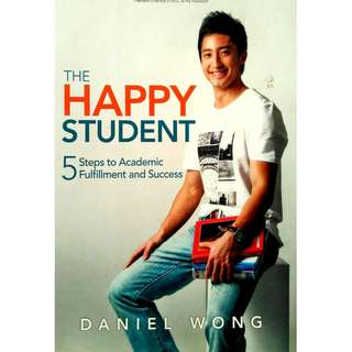 The Happy Student (5 Steps to Academic Fulfilment and Success)