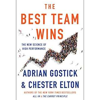 The Best Team Wins: The New Science of High Performance by Adrian Gostick