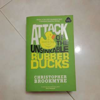 Attack of the Unsinkable Rubber Ducks, by Christopher Brookmyre