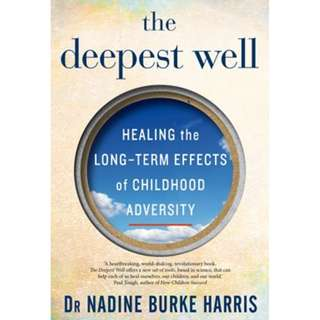 The Deepest Well - Nadine Burke Harris