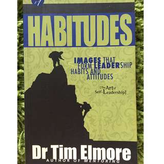 Habitudes: Images That Form Leadership Habits and Attitudes) by Tim Elmore