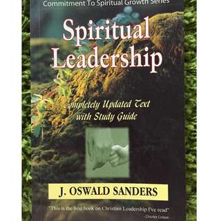 Spiritual Leadership: Principles of Excellence For Every Believe by J. Oswald Sanders