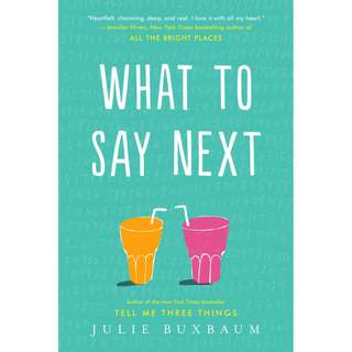 What to Say Next (Julie Buxbaum)