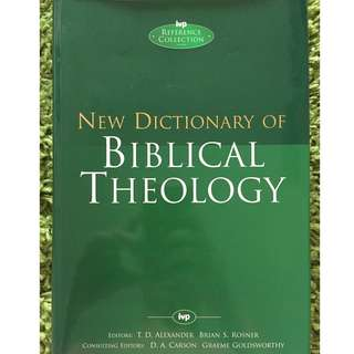 New Dictionary of Biblical Theology: Exploring the Unity Diversity of Scripture (IVP Reference Collection) by Brian S. Rosner and T. Desmond Alexander