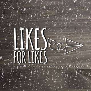Likes for Likes (MAX 15)