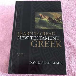 David Alan Black: Learn to Read New Testament Greek Third Edition