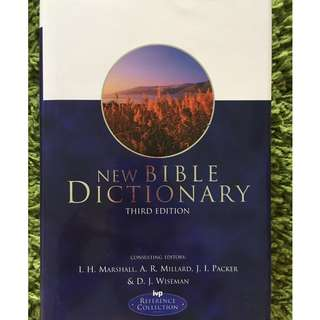New Bible Dictionary by I. Howard Marshall  (Editor),‎ A.R. Millard (Editor),‎ J.I. Packer (Editor),‎ D.J. Wiseman (Editor)