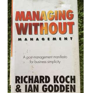 Managing Without Management: A Post-Management Manifesto for Business Simplicity