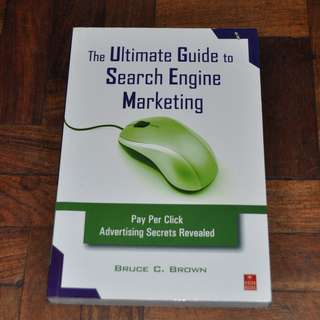The Ultimate Guide to Search Engine Marketing