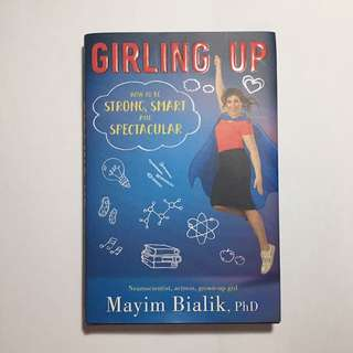 Girling Up (How to be Strong, Smart and Spectacular) by Mayim Bialik
