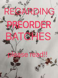 REGARDING EXISTING PREORDER BATCHES