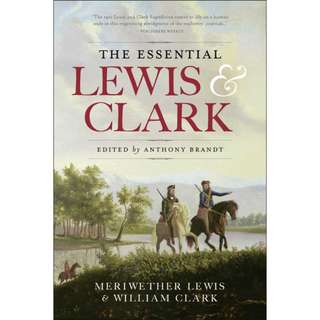 The Essential Lewis and Clark by Meriwether Lewis