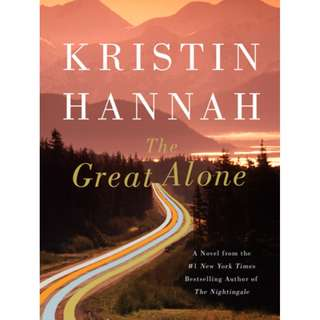 The Great Alone_ A Novel - Kristin Hannah