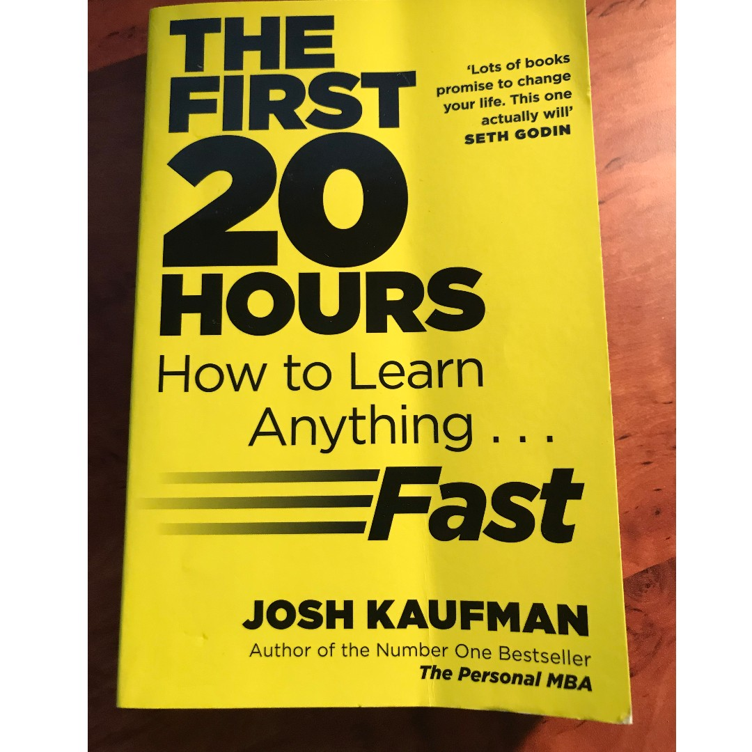 The First 20 Hours/ How to Learn anything fast by Josh