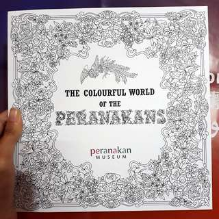 The Colourful World of the Peranakans - Colouring Book for Adults/Children