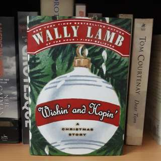 Wishin' and Hopin': A Christmas Story by Wally Lamb (Hardcover)