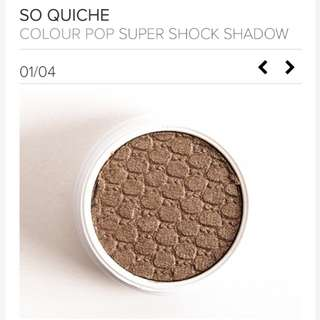 Colourpop Super Shock Shadow so quiche