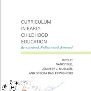 Curriculum in Early Childhood Education: Re-examined, Rediscovered, Renewed 1st Edition Ebooks