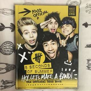5SOS HEY, LET'S MAKE A BAND [THE OFFICIAL 5SOS BOOK]