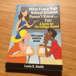What Every High School Student Doesn't Know Yet book