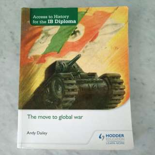 IB History Textbook: The Move to Global War by Andy Dailey
