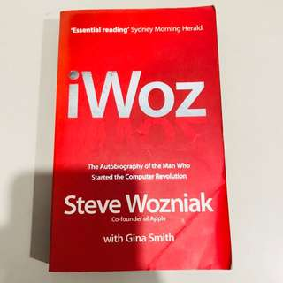 iWoz: Computer Geek to Cult Icon: Getting to the Core of Apple's Inventor
