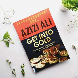 Get into gold by Azizi Ali
