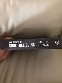 The power of right believing by Joseph Pronce