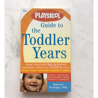 Playskool Guide to the Toddler Years by Rebecca Rutledge