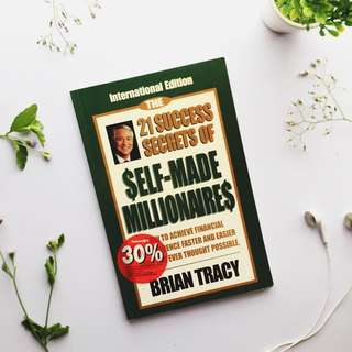 The 21 success secrets of self-made milionaires by Brian Tracy