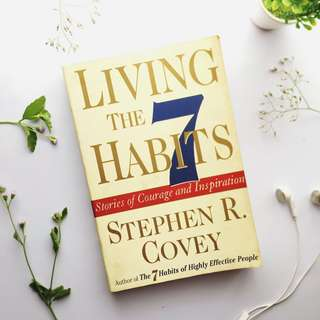 Living the 7 habits by Stephen R.Covey