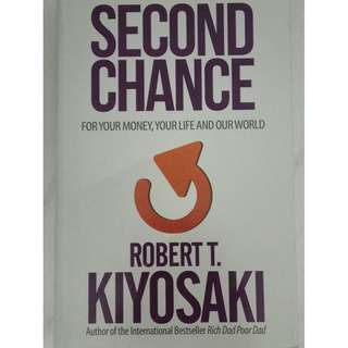 Second Chance - For your money, your life and our world Robert T. Kiyosaki