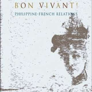 60 Years and Bon Vivant! Philippine-French Relations - Ambeth Ocampo (Ed.)