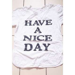 "White T-shirt "" Have a nice day """
