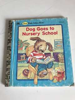 Dog Goes To Nursery School - A First Little Golden Book
