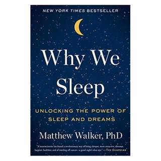 Why We Sleep: Unlocking the Power of Sleep and Dreams Kindle Edition by Matthew Walker  (Author)
