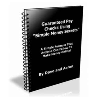 "Guaranteed Pay Checks Using ""Simple Money Secrets"": A Simple Formula That Anyone Can Follow To Make Money Online! eBook"