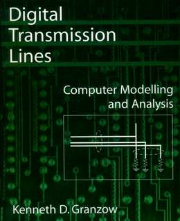 """""""Digital Transmission Lines, Computer Modeling and Analysis,"""" author: Kenneth D. Granzow, Oxford University Press. ISBN 0-19-511292-X"""