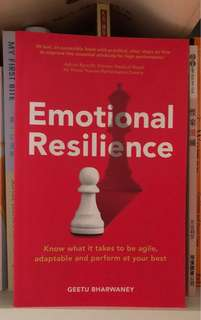 Emotional Resilience: Know What it Takes to be Agile, Adaptable & Perform at Your Best