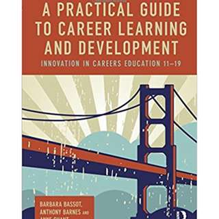 A Practical Guide to Career Learning and Development: Innovation in careers education 11-19 1st Edition Ebooks
