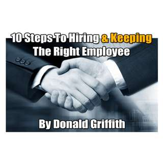 10 Steps To Hiring & Keeping The Right Employee eBook
